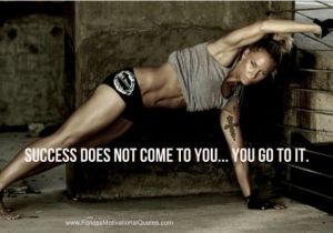 Success Does Not Come to You . . . You go to it!